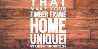 5 Details that make your timber frame home unique