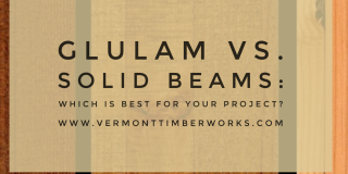 Glulam vs. Solid Beams: Which is best for your project? Blog Post
