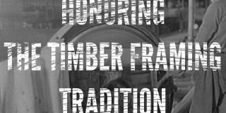 Honoring the Timber Framing Tradition