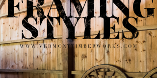 Timber Framing Styles Blog Post