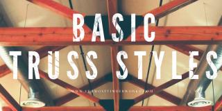 Basic Truss Styles Blog Post