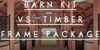 Barn Kits vs. Timber Frame Package: What is the difference and which is best for your project?