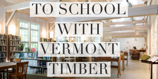 Back to School with Vermont Timber Works