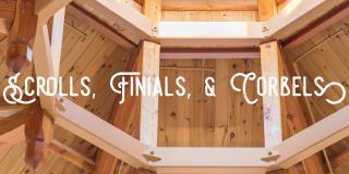 Scrolls, Finials, & Corbels